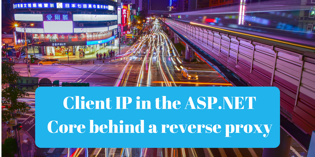 Client IP in the ASP NET Core behind a reverse proxy
